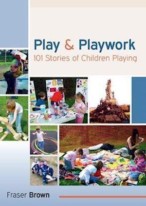 Play & Playwork af Fraser Brown