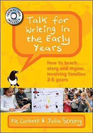Talk for Writing in the Early Years: How to Teach Story and Rhyme, Involving Families 2-5 Years, with DVD af Corbett