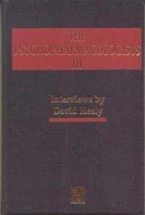 The Psychopharmacologists 3 af David Healy