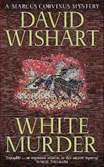 White Murder (Marcus Corvinus Mysteries)