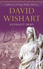 Illegally Dead (Marcus Corvinus Roman Mysteries)
