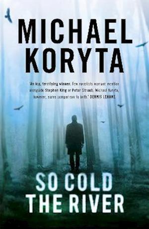 So Cold the River af Michael Koryta