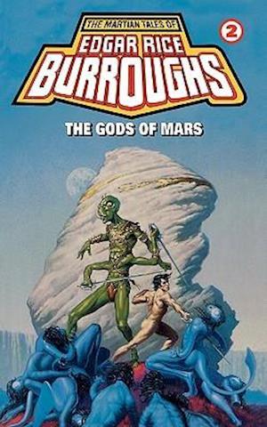 The Gods of Mars af Edgar Rice Burroughs