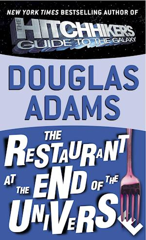The Restaurant at the End of the Universe af Douglas Adams
