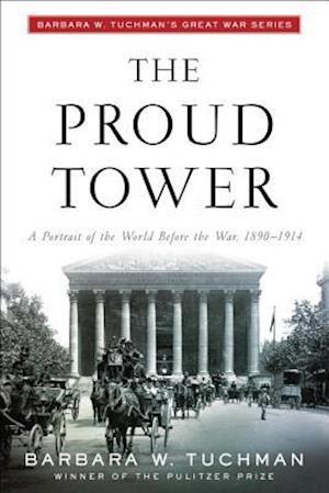 The Proud Tower af Barbara Wertheim Tuchman