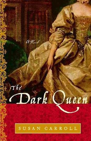 The Dark Queen af Susan Carroll