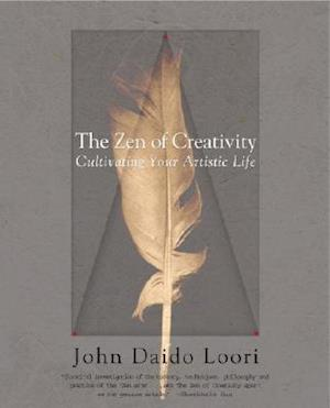 The Zen Of Creativity af John Daido Loori