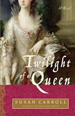 Twilight of a Queen af Susan Carroll