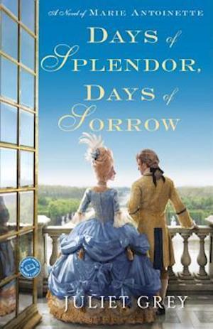 Days of Splendor, Days of Sorrow af Juliet Grey