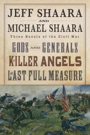 Civil War Trilogy 3-Book Boxset (Gods and Generals, The Killer Angels, and The Last Full Measure) af Michael Shaara