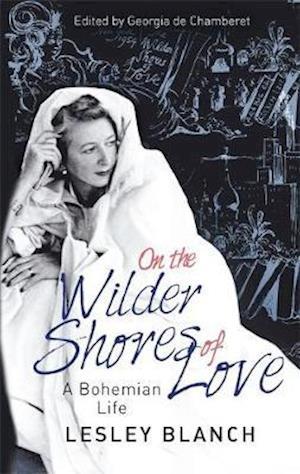 On the Wilder Shores of Love af Lesley Blanch
