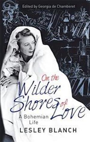 Bog, paperback On the Wilder Shores of Love af Lesley Blanch