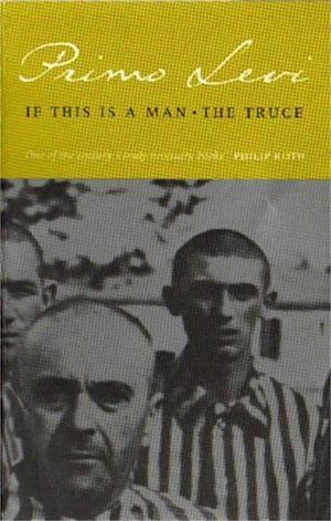 If This is a Man/The Truce af Primo Levi, S Woolf