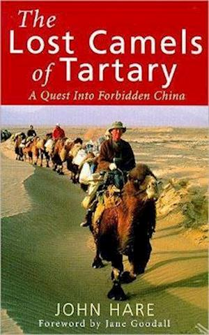 The Lost Camels of Tartary af John Hare, Jane Goodall