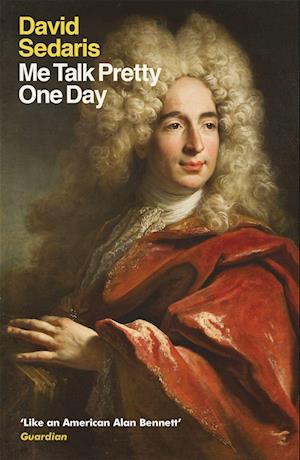 Me Talk Pretty One Day af David Sedaris