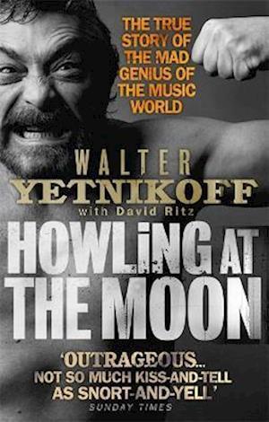 Howling at the Moon af David Ritz, Walter Yetnikoff