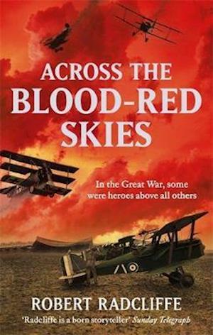 Across the Blood-Red Skies af Robert Radcliffe