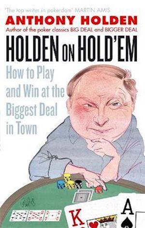 Holden on Hold'em af Anthony Holden