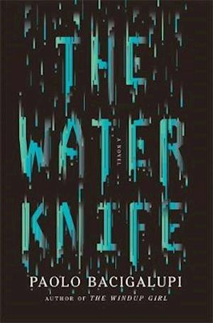The Water Knife af Paolo Bacigalupi