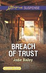 Breach of Trust (Love Inspired Suspense (Large Print))