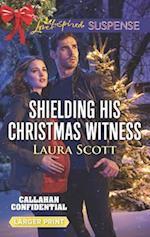 Shielding His Christmas Witness (Callahan Confidential)