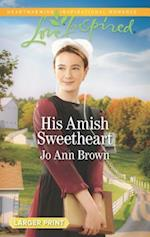 His Amish Sweetheart (Love Inspired (Large Print))