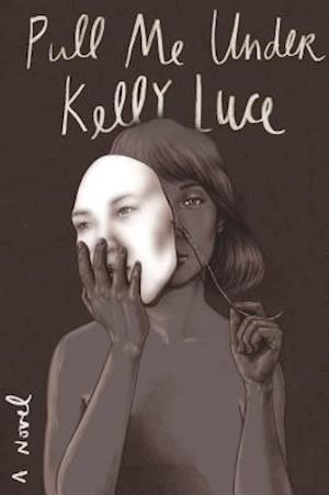 Pull Me Under af Kelly Luce