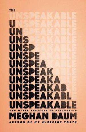 The Unspeakable af Meghan Daum