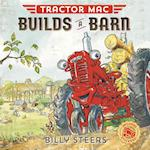Tractor MAC Builds a Barn (Tractor MAC)