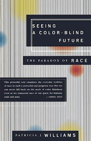 Seeing a Color-Blind Future af Patricia J. Williams