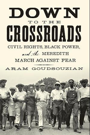 Down to the Crossroads af Aram Goudsouzian