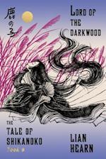 Lord of the Darkwood (Tale of Shikanoko)