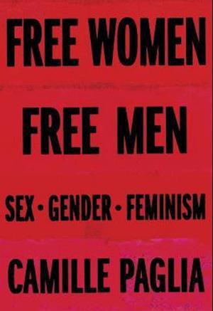 Bog, hardback Free Women, Free Men af Camille Paglia