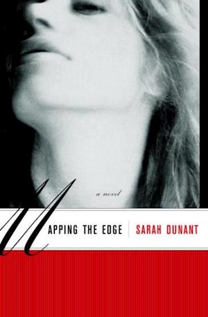 Mapping the Edge af Sarah Dunant