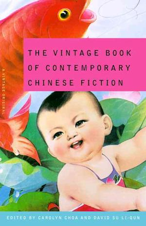 Bog, paperback The Vintage Book of Contemporary Chinese Fiction af Carolyn Choa