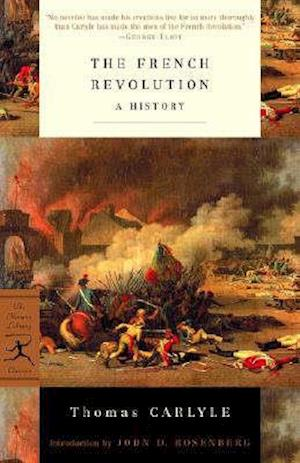 The French Revolution af Thomas Carlyle, John D Rosenberg