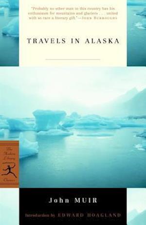 Travels in Alaska af John Muir, Edward Hoagland