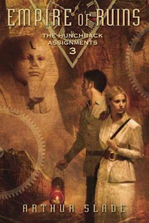 Empire of Ruins af Arthur Slade
