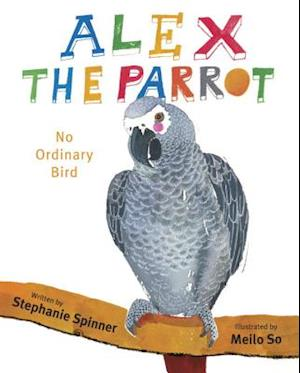 Alex the Parrot af Stephanie Spinner