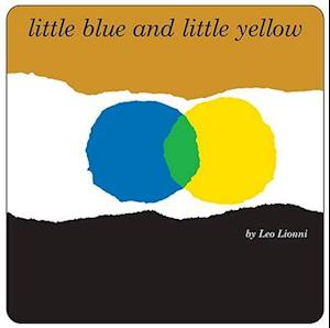 Little Blue and Little Yellow af Leo Lionni