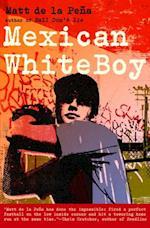 Mexican WhiteBoy af Matt De La Pena