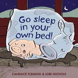 Bog, ukendt format Go Sleep in Your Own Bed af Candace Fleming