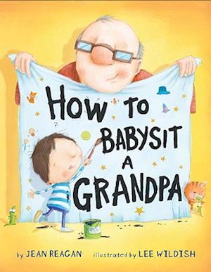 How to Babysit a Grandpa af Jean Reagan, Lee Wildish