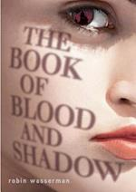 The Book of Blood and Shadow af Robin Wasserman