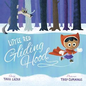 Little Red Gliding Hood af Tara Lazar