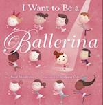 I Want to Be a Ballerina af Anna Membrino