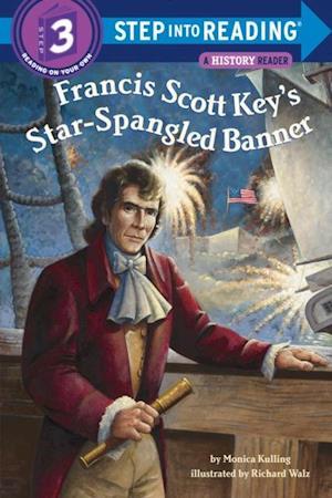 Francis Scott Key's Star-Spangled Banner af Monica Kulling