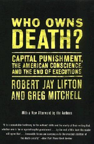 Who Owns Death? af Greg Mitchell, Robert Jay Lifton