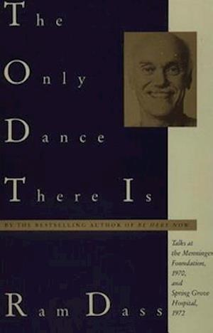 The Only Dance There Is af Ram, Ram Dass, Ram Dass