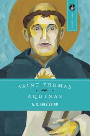 Saint Thomas Aquinas/the Dumb Ox af G K Chesterton